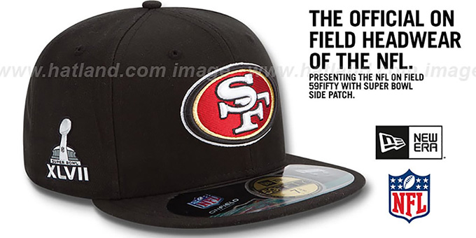 49ers 'NFL SUPER BOWL XLVII ONFIELD' Black Fitted Hat by New Era : pictured without stickers that these products are shipped with