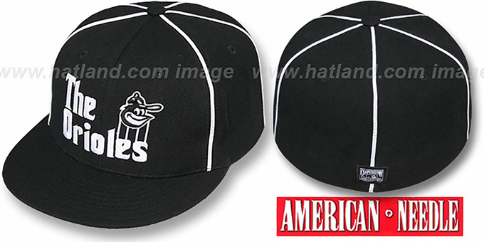 Orioles 'THE GODFATHER' Black Fitted Hat by American Needle : pictured without stickers that these products are shipped with