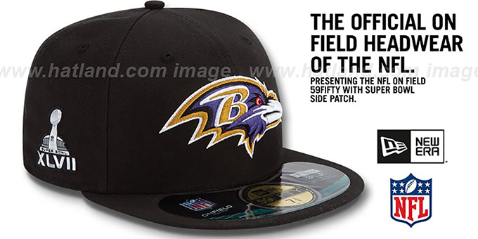 Ravens 'NFL SUPER BOWL XLVII ONFIELD' Black Fitted Hat by New Era : pictured without stickers that these products are shipped with